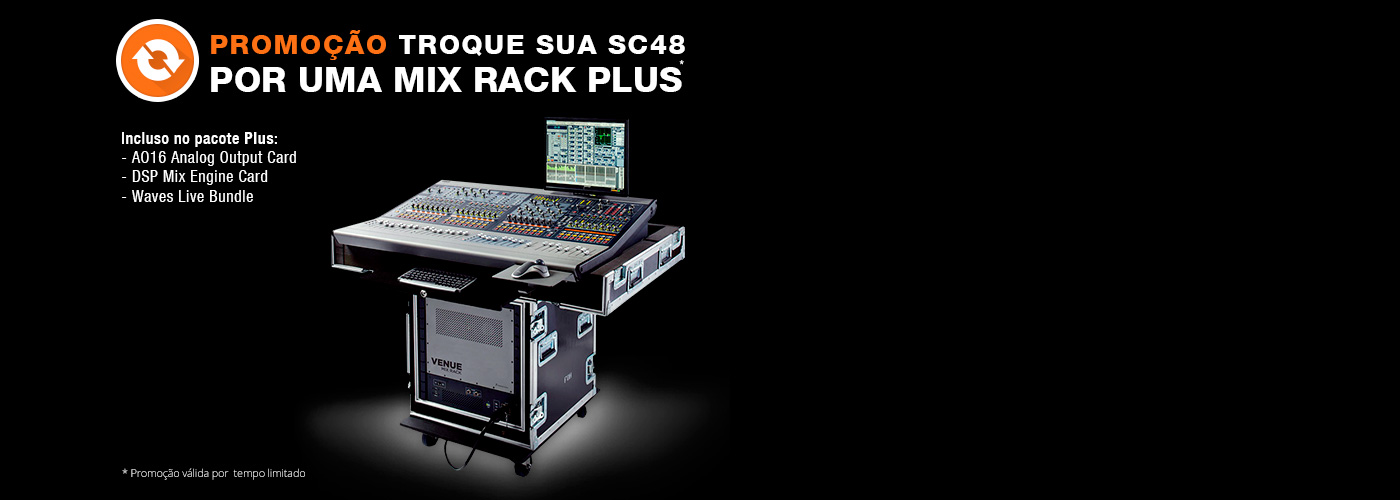Troque sua SC48 por uma Mix Rack Plus